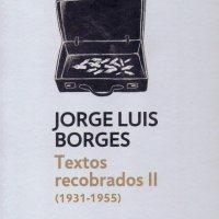 JORGE LUIS BORGES, TEXTOS RECOBRADOS II