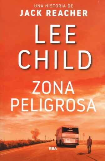 Zona peligrosa; Lee Child
