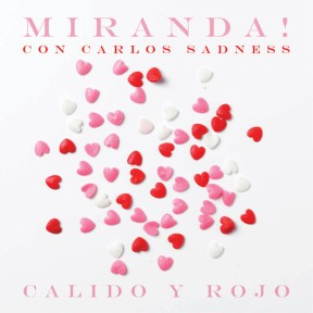 Miranda_-Calido_Y_Rojo_(Featuring_Carlos_Sadness)_(Cd_Single)-Frontal.jpg