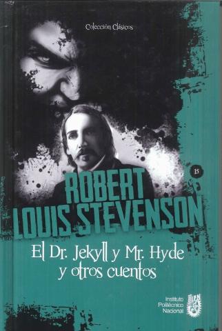 El Dr. Jrkyll y Mr. Hyde y otros cuentos